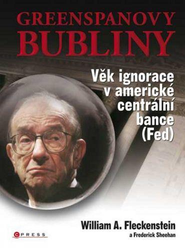 Frederick Sheehan, William A. Fleckenstein: Greenspanovy bubliny cena od 101 Kč