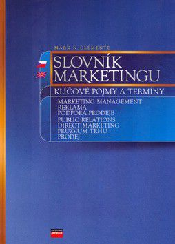 Mark N. Clemente: Slovník marketigu cena od 468 Kč
