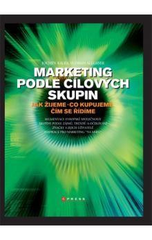 Jochen Kalka, Florian Allgayer: Marketing podle cílových skupin cena od 269 Kč
