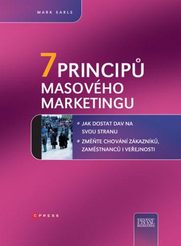 Mark Earls: 7 principů masového marketingu cena od 294 Kč