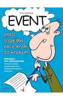 Vivien Lattenberg: Event aneb Úspěšná akce krok za krokem cena od 255 Kč