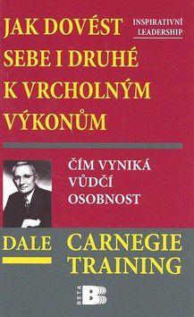 Dale Carnegie: Jak dovést sebe i druhé k vrcholným výkonům cena od 212 Kč