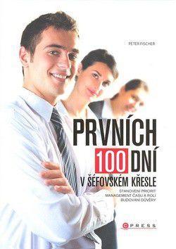 Peter Fischer: Prvních 100 dní cena od 193 Kč