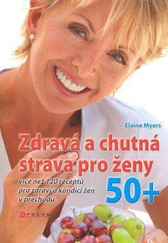 Elaine Myers: Zdravá a chutná strava pro ženy 50+ cena od 239 Kč