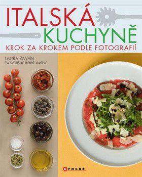 Laura Zavan, Pierre Javelle: Italská kuchyně cena od 0 Kč