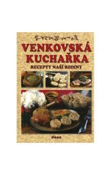 Venkovská kuchařka - Recepty naší rodiny cena od 227 Kč