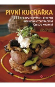 Lenka Heroldová, Natalie A. Rollko: Pivní kuchařka cena od 209 Kč