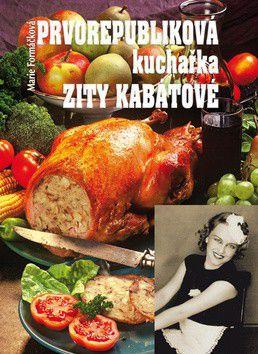 Marie Formáčková, Zita Kabátová: Prvorepubliková kuchařka Zity Kabátové cena od 214 Kč