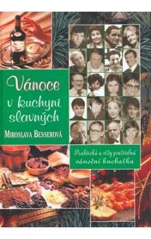 Miroslava Besserová: Vánoce v kuchyni slavných cena od 194 Kč