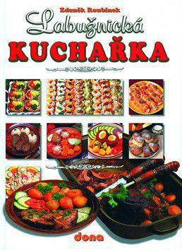 Zdeněk Roubínek: Labužnická kuchařka - 3.vydání cena od 189 Kč