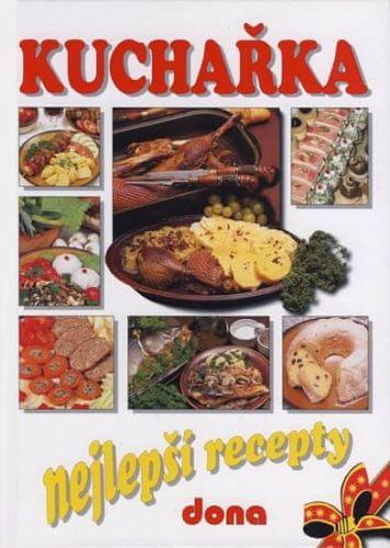 Alena Doležalová: Kuchařka - Nejlepší recepty cena od 218 Kč
