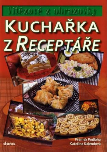 Přemek Podlaha, Kateřina Kalendová: Kuchařka z Receptáře – Vítězové z obrazovky cena od 48 Kč