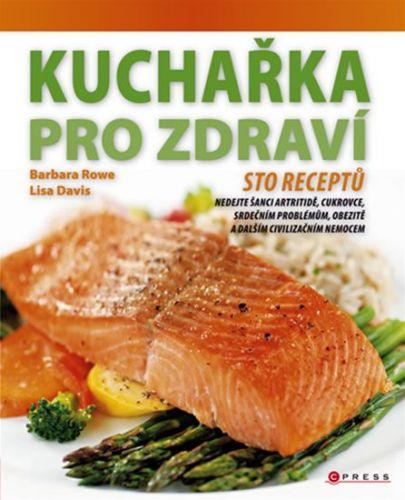 Barbara Rowe, Lisa Davis: Kuchařka pro zdraví cena od 67 Kč