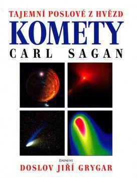 Carl Sagan: Komety - Tajemní poslové cena od 453 Kč
