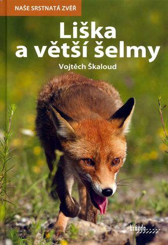 Vojtěch Škaloud: Liška a větší šelmy cena od 60 Kč