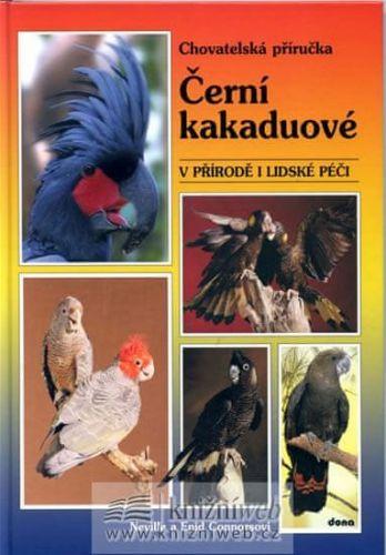 Neville Connors: Černí kakaduové - v přírodě i lidské péči cena od 219 Kč