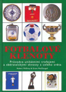 Robert McElroy, Grant MacDougall: Fotbalové klenoty cena od 249 Kč