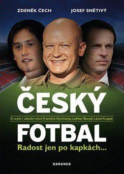 Josef Snětivý: Český fotbal Radost jen po kapkách cena od 184 Kč