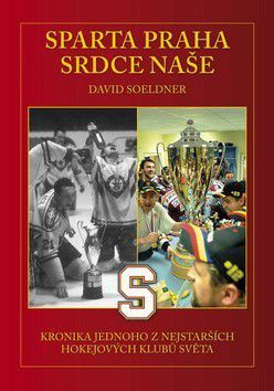 David Soeldner: Sparta Praha srdce naše cena od 679 Kč