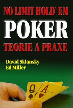 XXL obrazek David Sklansky, Ed Miller: No limit Hold'em Poker - Teorie a praxe
