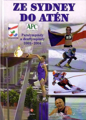 Jiří Lacina: Ze Sydney do Atén - Paralympiády a deaflympiády 2001-2004 cena od 236 Kč