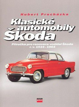 Hubert Procházka: Klasické automobily Škoda cena od 218 Kč