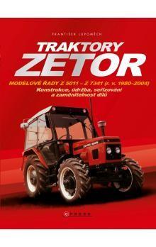 František Lupoměch: Traktory Zetor - Modelové řady Z 5011 - Z 7341 (r. v. 1980 - 2004) - Konstrukce, údržba, seřizování a zaměnitelnost dílů cena od 277 Kč
