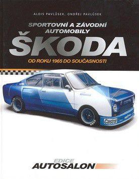 Alois Pavlůsek, Ondřej Pavlůsek: Škoda Sportovní a závodní automobily cena od 368 Kč