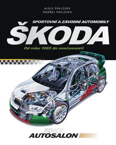 Alois Pavlůsek, Ondřej Pavlůsek: Sportovní a závodní automobily Škoda cena od 271 Kč