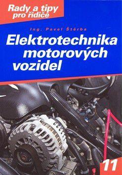 Pavel Štěrba: Elektrotechnika automobilů cena od 0 Kč