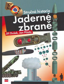 Jiří Dušek, Jan Píšala: Jaderné zbraně cena od 190 Kč