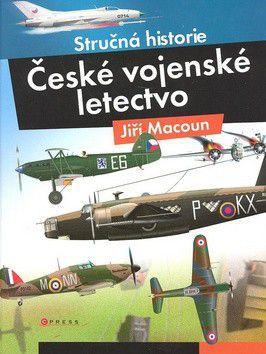 Jiří Macoun: České vojenské letectvo cena od 252 Kč