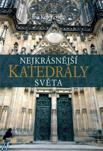 Éva Kerékgyártó: Nejkrásnější katedrály světa cena od 449 Kč