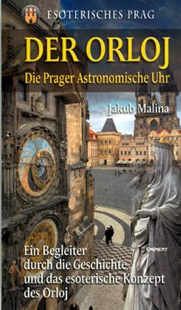Jakub Malina: Der Orloj - Esoterisches Prag cena od 216 Kč