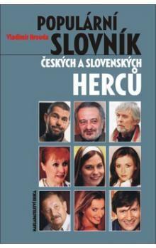 Vladimír Hrouda: Populární slovník českých a slovenských herců cena od 77 Kč
