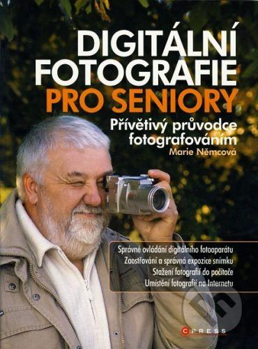 Marie Němcová: Digitální fotografie pro seniory cena od 112 Kč