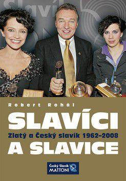 Robert Rohál: Slavíci a slavice - Zlatý a Český slavík 1962-2008 cena od 0 Kč