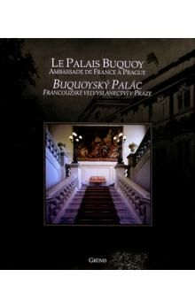 Marie-Elizabeth Ducreux, Jean Fouace, Antoine Mares, Mojmír Horyna: Buquoyský palác cena od 187 Kč