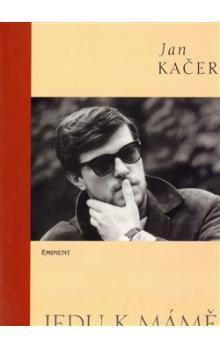 Jan Kačer: Jedu k mámě + CD cena od 155 Kč