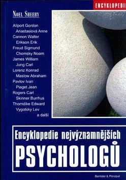 Noel Sheehy: Encyklopedie nejvýznamnějších psychologů cena od 0 Kč