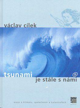 Václav Cílek: Tsunami je stále s námi cena od 209 Kč