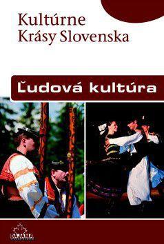 Zuzana Beňušková: Ľudová kultúra - Kultúrne krásy Slovenska cena od 0 Kč