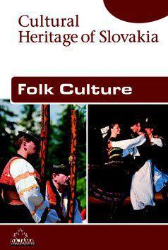 Zuzana Beňušková: Folk Culture - Cultural Heritage of Slovakia cena od 0 Kč