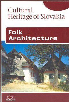 Viera Dvořáková: Folk Architecture  - Cultural Heritage of Slovakia cena od 188 Kč