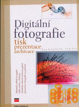 Jon Canfield; Tim Grey: Digitální fotografie cena od 189 Kč