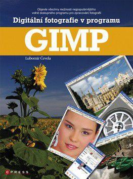 Lubomír Čevela: Digitální fotografie v programu GIMP cena od 352 Kč
