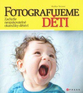 Radka Tezaur: Fotografujeme děti cena od 387 Kč