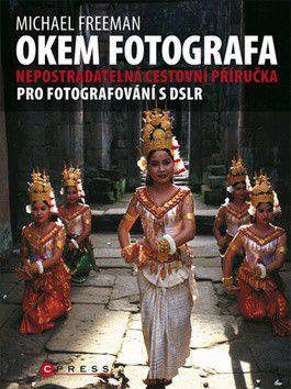 Michael Freeman: Okem fotografa cena od 127 Kč