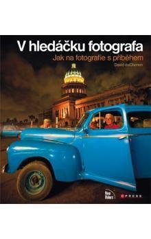 David DuChemin: V hledáčku fotografa cena od 138 Kč