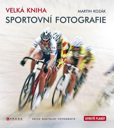 Martin Kozák: Velká kniha sportovní fotografie cena od 135 Kč